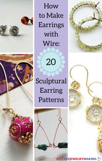 How to Make Earrings with Wire: 20 Sculptural Earring Patterns ...