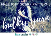 21 Free Knit Scarf Patterns Using Bulky Yarn