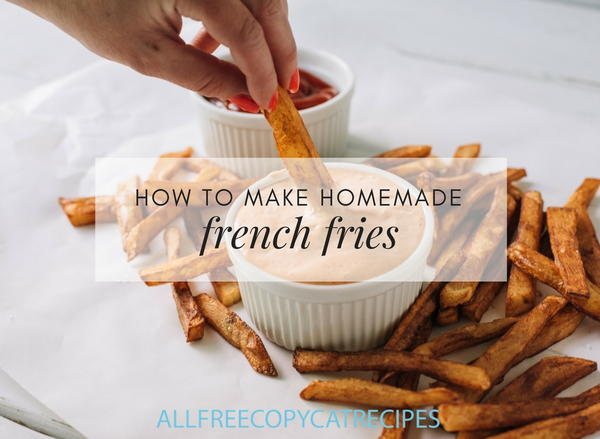 How to make homemade french fries allfreecopycatrecipes learning how to make french fries yourself makes all the difference solutioingenieria Gallery