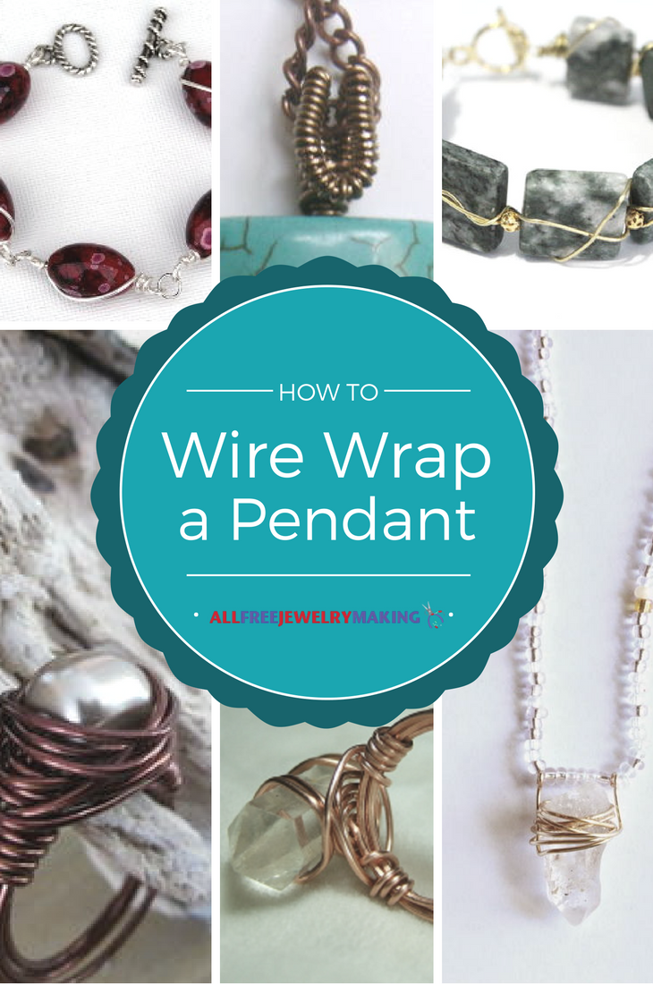 How to Wire Wrap Pendants on Necklaces, Bracelets and Earrings ...