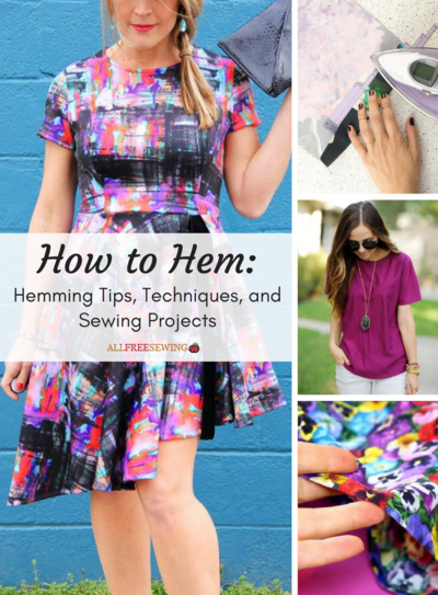 How to Hem Hemming Tips and Sewing Projects
