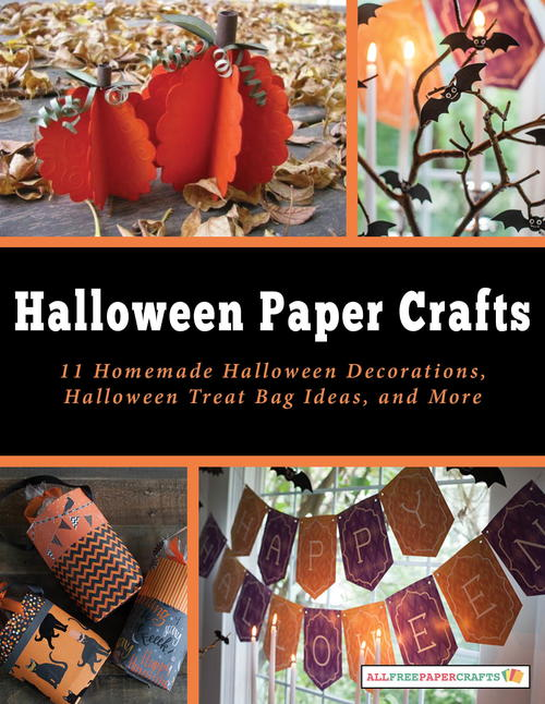 halloween paper crafts 11 homemade halloween decorations halloween treat bag ideas and more free ebook