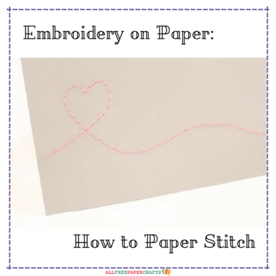 Embroidery on Paper How to Paper Stitch
