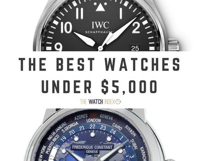 10 of the Best Watches Under 5000