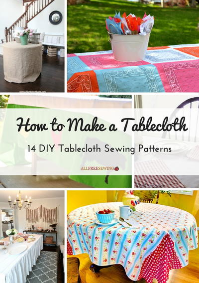 How to Make a Tablecloth 14 DIY Tablecloth Sewing Patterns