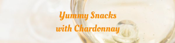 Yummy Snacks with Chardonnay