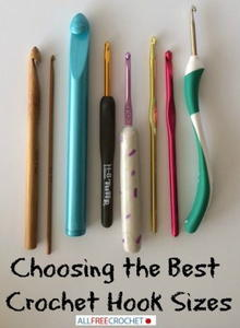 Crochet Hook Sizes: Choosing the Right Hook Size