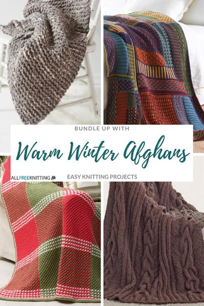 Warm Winter Afghans Bundle Up With 16 Easy Knitting Projects