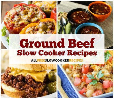 21 Ground Beef Slow Cooker Recipes