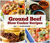 21 Most Addicting Ground Beef Slow Cooker Recipes