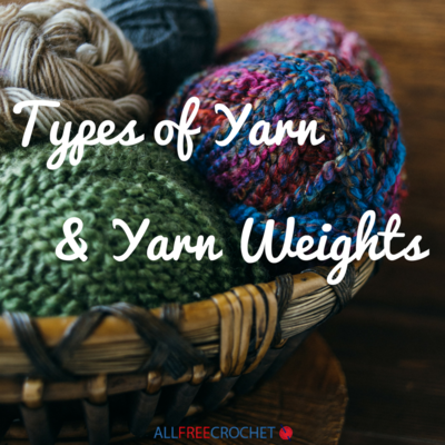 Types of Yarn and Yarn Weight