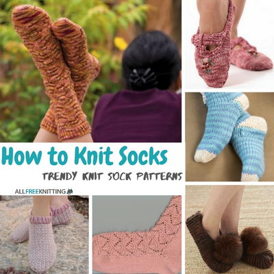 How to Knit Socks 21 of the Trendiest Knit Sock Patterns