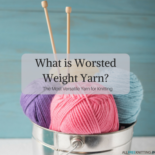 What is Worsted Weight Yarn The Most Versatile Yarn for Knitting