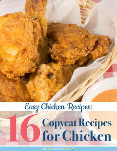 Easy Chicken Recipes: 16 Copycat Recipes for Chicken