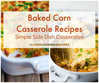 Baked Corn Casserole Recipes: 10 Simple Side Dish Casseroles