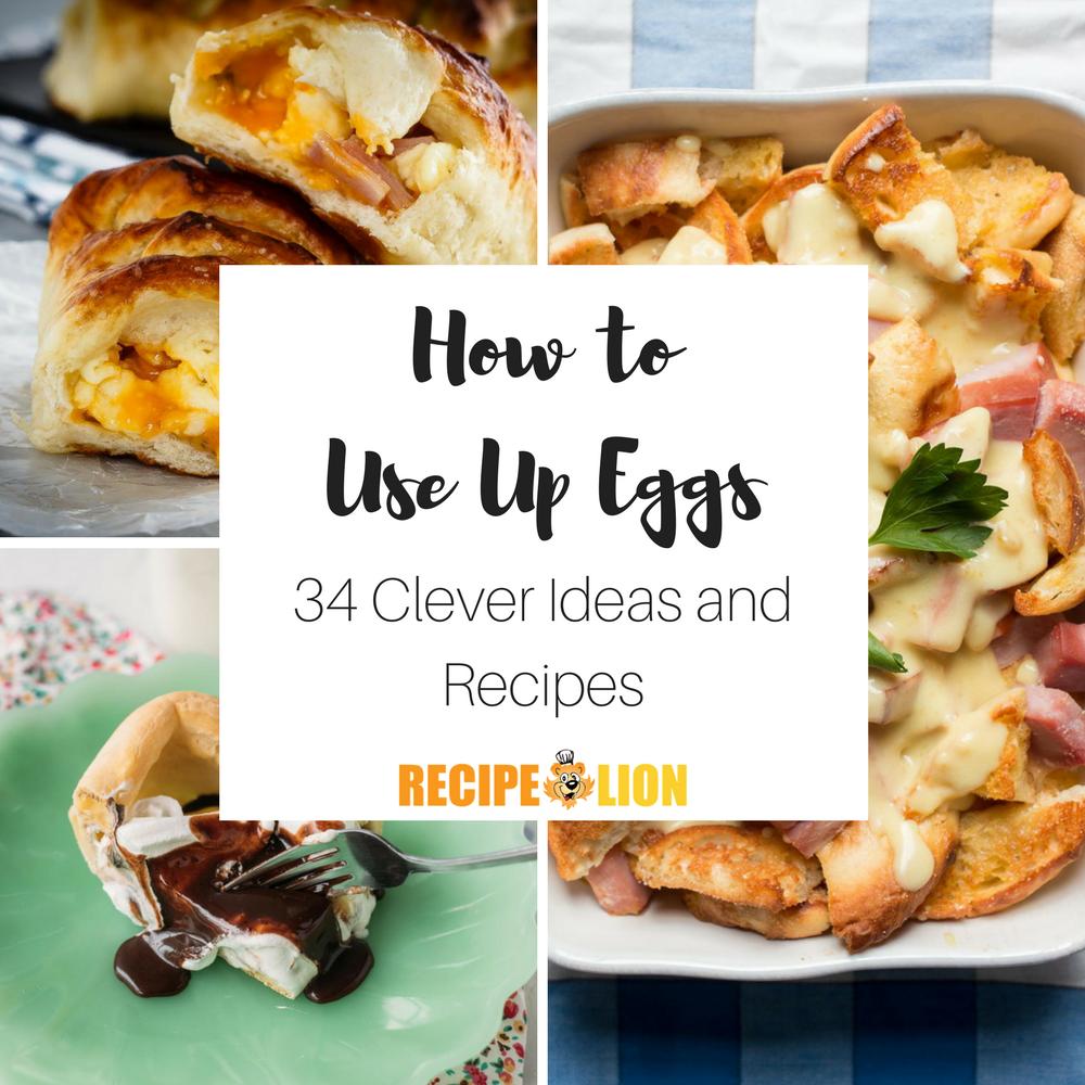 How to Use Up Eggs: 34 Clever Ideas and Recipes | RecipeLion.com