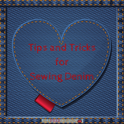 How to Sew Tips and Tricks for Sewing Denim