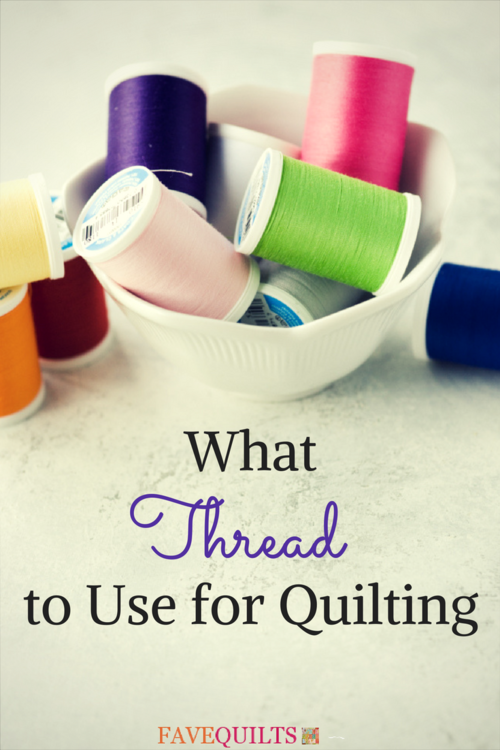 What Thread to Use for Quilting