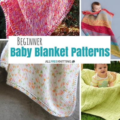 Knitting for Beginners: 21 Beginner Baby Blanket Patterns ...