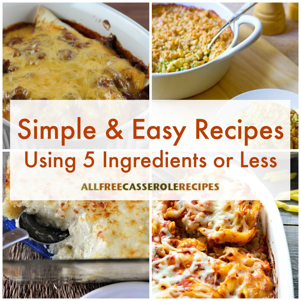 28 simple and easy recipes using 5 ingredients or less 28 simple and easy recipes using 5 ingredients or less allfreecasserolerecipes forumfinder Image collections