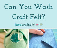 Can You Wash Craft Felt?