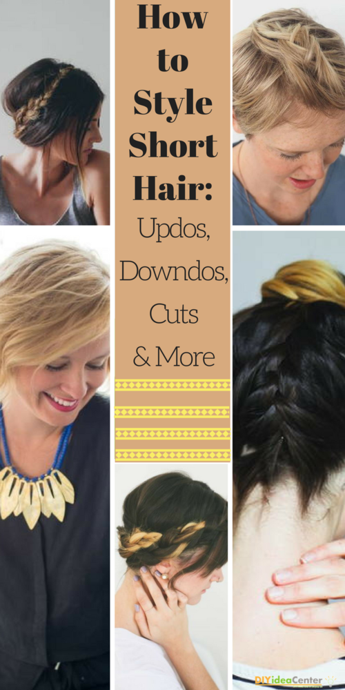 How To Style Short Hair Updos Downdos Cuts And More