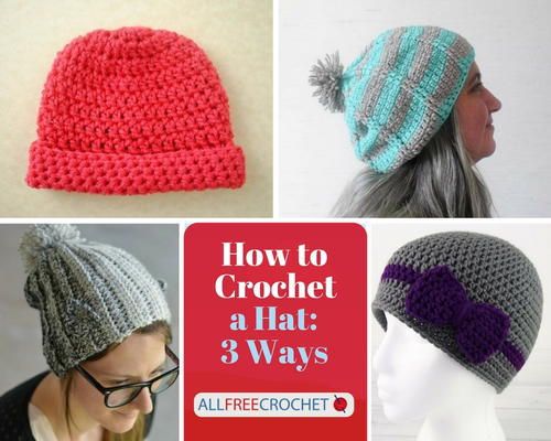 How to Crochet a Hat 3 Ways