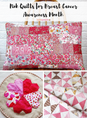 Think Pink: 25+ Pink Quilts for Breast Cancer Awareness Month