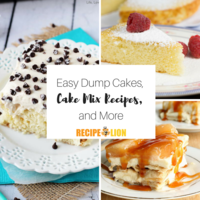 40 Easy Dump Cakes, Cake Mix Recipes, and More