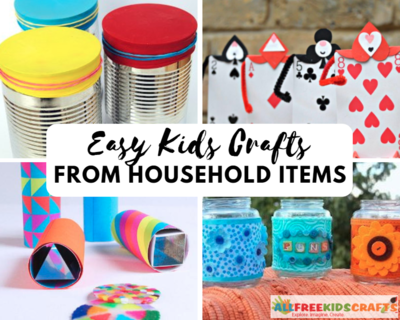 Easy Kids Crafts From Household Items