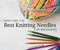 What Are the Best Knitting Needles for Beginners?