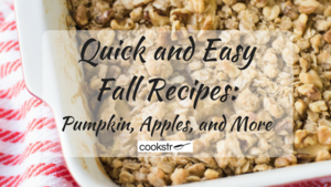 35 Quick and Easy Fall Recipes: Pumpkin, Apples, and More