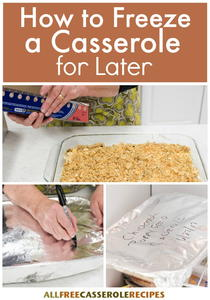 How to Freeze a Casserole for Later