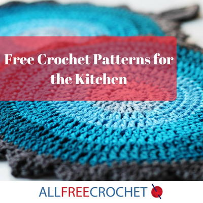 23 Free Crochet Patterns For The Kitchen Allfreecrochet