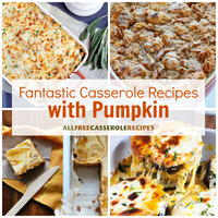16 Fantastic Casserole Recipes with Pumpkin