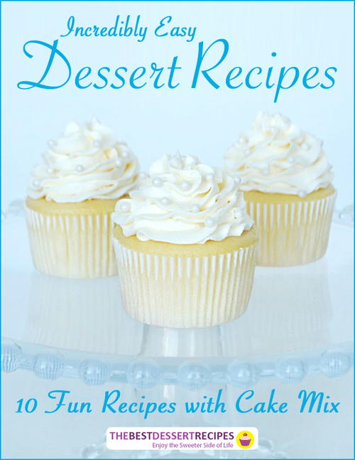 Incredibly Easy Dessert Recipes 10 Fun Recipes with Cake Mix