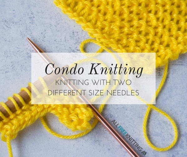 Condo Knitting Knitting With Two Different Size Needles