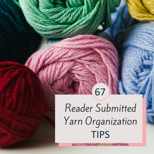 67 Reader Submitted Yarn Organization Tips