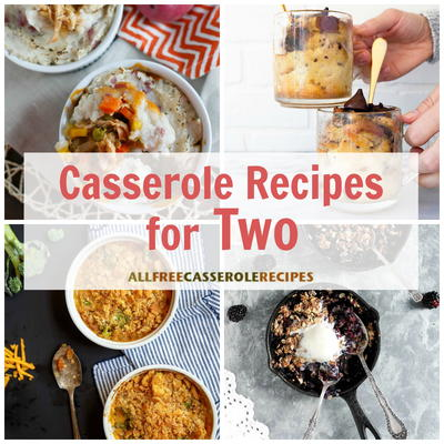 Just the Two of Us 28 Casserole Recipes for Two