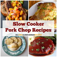Slow Cooker Pork Chops: 13 Flavorful Pork Chop Recipes