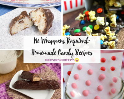 No Wrappers Required Homemade Candy Recipes