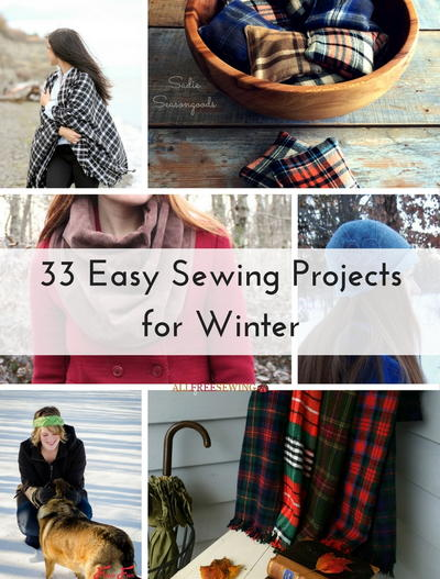 33 Easy Sewing Projects for Winter
