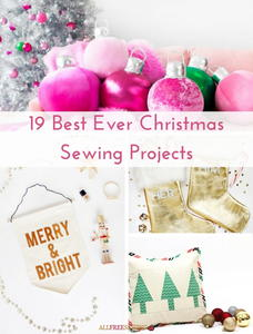 19 Best Ever Christmas Sewing Projects