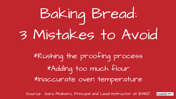 Baking Bread: Three Mistakes to Avoid