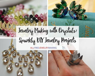 Jewelry Making with Crystals Sparkly DIY Jewelry Projects