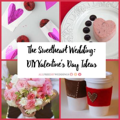 The Sweetheart Wedding DIY Valentines Day Ideas