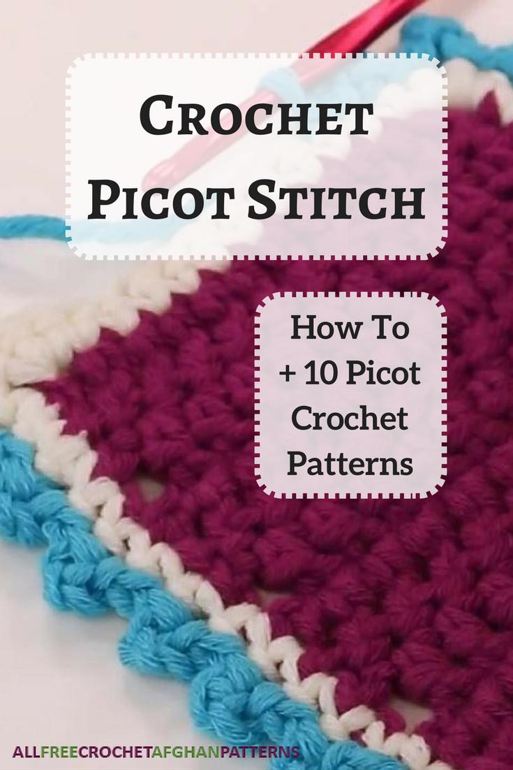 Crochet Picot Stitch: How To + 10 Picot Crochet Patterns ...