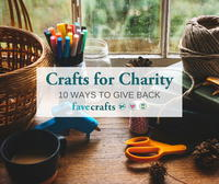 Crafts for Charity: 10 Ways to Give Back