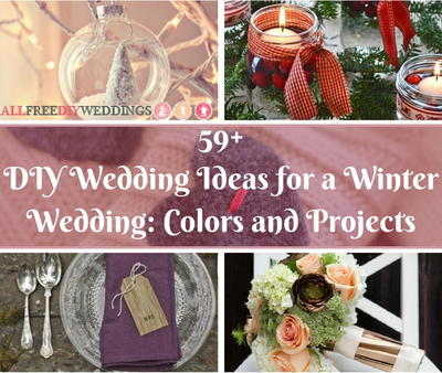 59 DIY Wedding Ideas for a Winter Wedding Colors and Projects