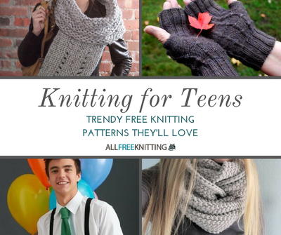 Knitting For Teens 40 Trendy Free Knitting Patterns Theyll Love